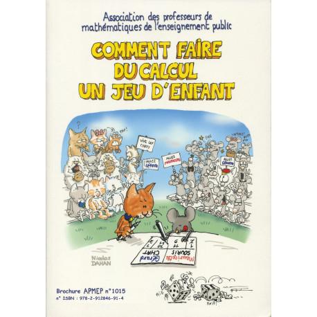 COMMENT FAIRE DU CALCUL UN JEU D'ENFANT (réédition de Jeux 2)