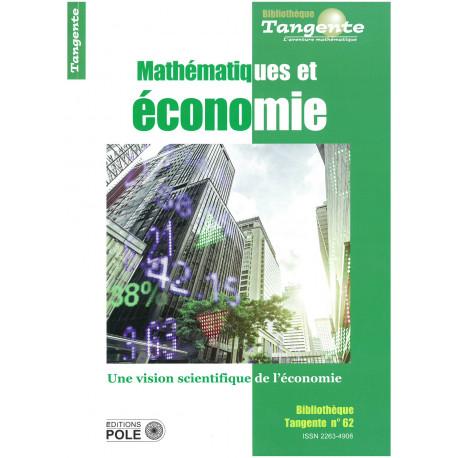 Mathématiques et économie - Bibliothèque Tangente n° 62