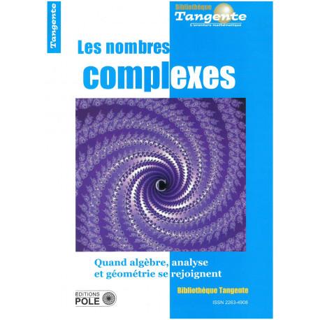 Les nombres complexes - Bibliothèque Tangente n° 63