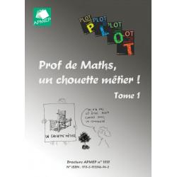 Prof de Maths, un chouette métier ! Tome 1
