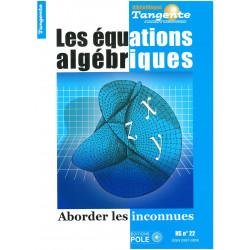 Les équations algébriques - Bibliothèque Tangente numéro 22