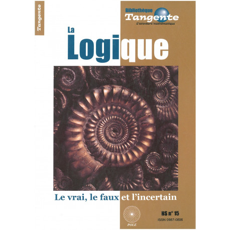 TANGENTE - N° 15 - LA LOGIQUE