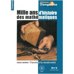 1000 ANS d'HISTOIRE des MATHEMATIQUES . HS. TANGENTE N° 10