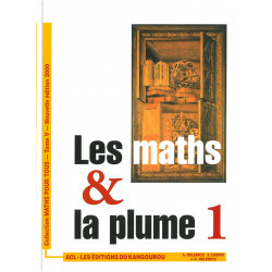 LES MATHS ET LA PLUME - Tome 1 /ACL