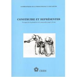 CONSTRUIRE ET REPRESENTER, UN ASPECT DE LA GEOMETRIE DE LA MATERNELLE JUSQU'À 18 ANS.