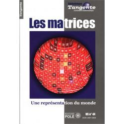 Les matrices HS. TANGENTE 44