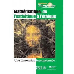 Mathématiques : de l'esthétique à l'éthique HS. TANGENTE 51